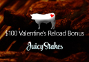 100% Valentine's Bonus at Juicy Stakes This Weekend