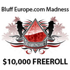Bluff Europe Madness : Le Freeroll de 10.000$