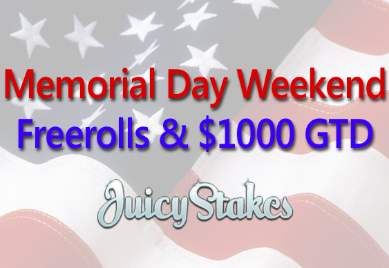 Memorial Weekend Freerolls at Juicy Stakes